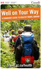 Well on Your Way - A Canadian's Guide to Healthy Travel Abroad